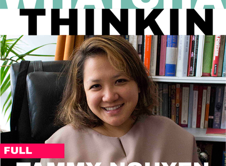 WHATCHA THINKIN: TAMMY NGUYEN