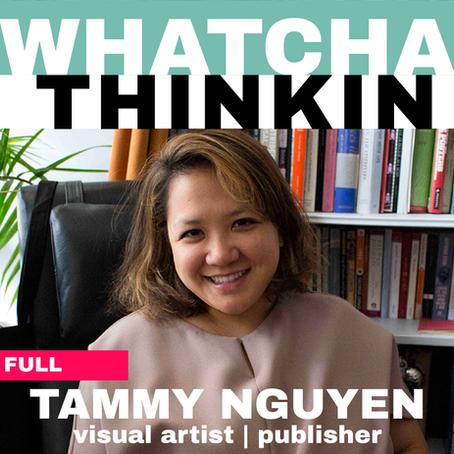 WHATCHA THINKIN: TAMMY NGUYEN