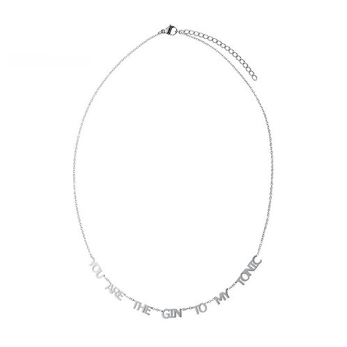 You are the gin to my tonic - necklace in RVS gold/silver