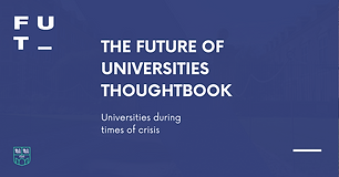 The Future of Univerities Thoughtbook - Universities during times of crisis