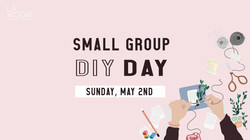 Small Group DIY Day