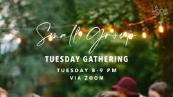 Small Group Tuesday Gathering