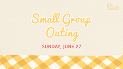 Small Group Outing. 6_27