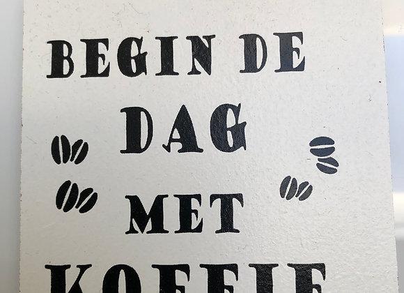 Onderzetter BEGIN DE DAG...