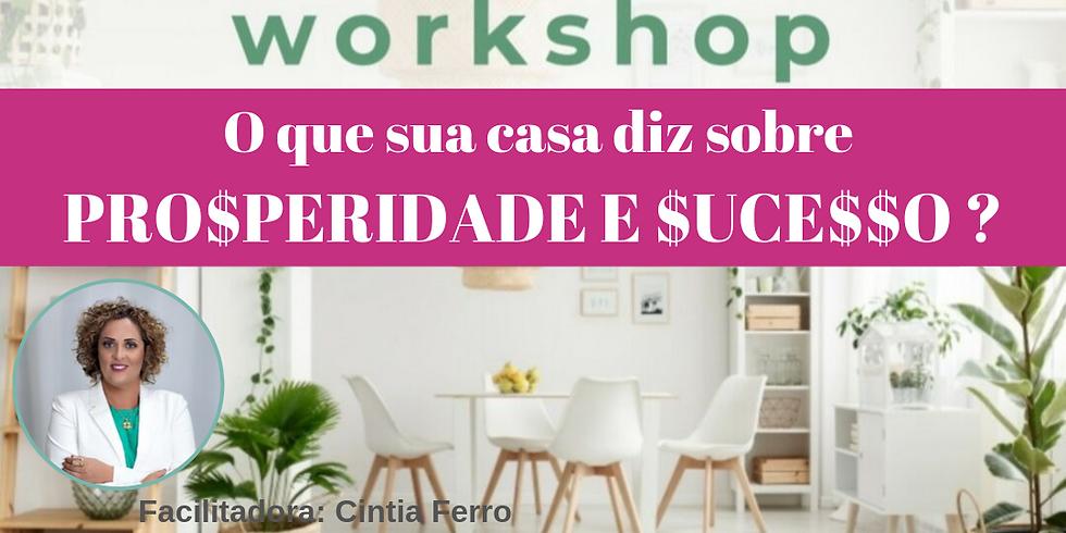 Workshop CASA POSITIVA PROSPERIDADE E SUCESSO