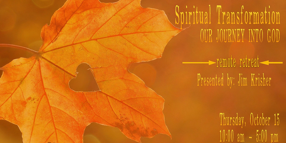 Online Day of Renewal Spiritual Transformation: Our Journey into God Thursday, Oct 15th