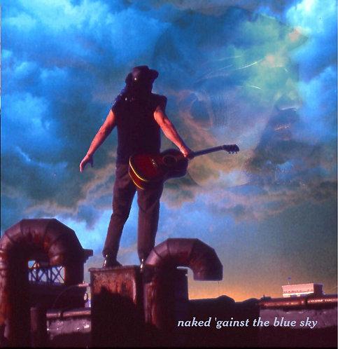 Naked ' Gainst The Blue Sky CD