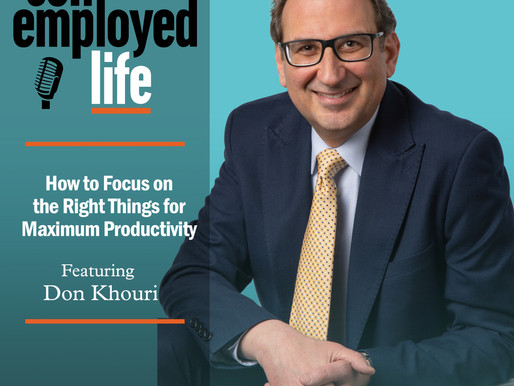 Don Khouri - How to Focus on the Right Things for Maximum Productivity