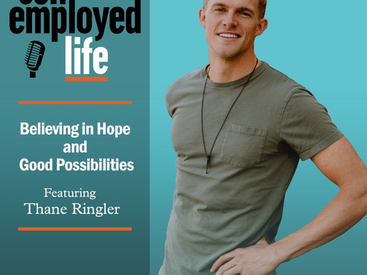 Thane Ringler - Believing in Hope and Good Possibilities