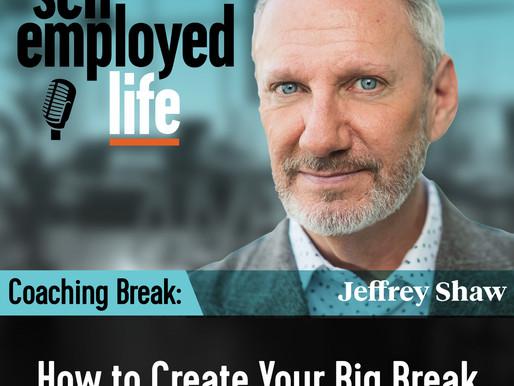 Coaching Break - How to Create Your Big Break