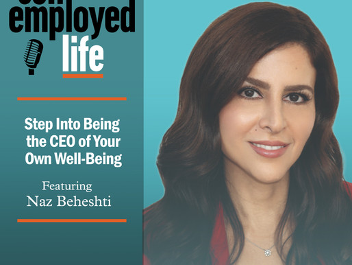 Naz Beheshti: Step Into Being the CEO of Your Own Well-Being