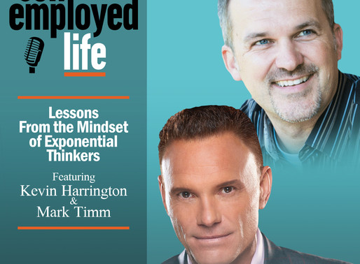 Kevin Harrington and Mark Timm - Lessons From the Mindset of Exponential Thinkers