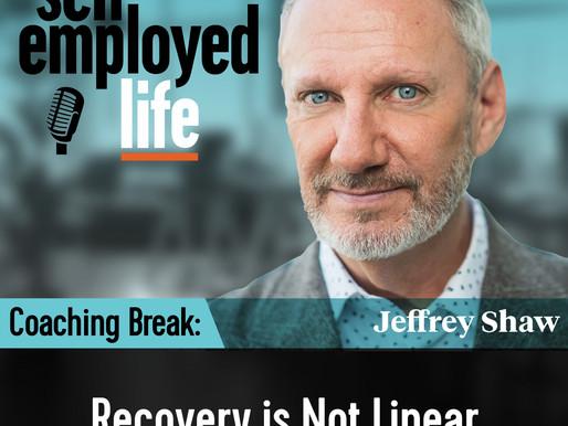 Coaching Break - Recovery is Not Linear