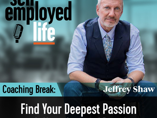 Coaching Break - Find Your Deepest Passion with Your Story of Proof