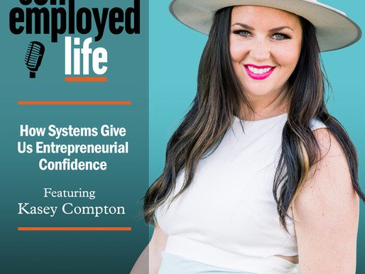 Kasey Compton - How Systems Give Us Entrepreneurial Confidence