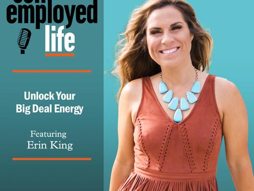 Erin King - Unlock Your Big Deal Energy
