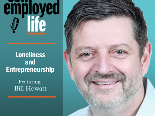 Bill Howatt - Loneliness and Entrepreneurship