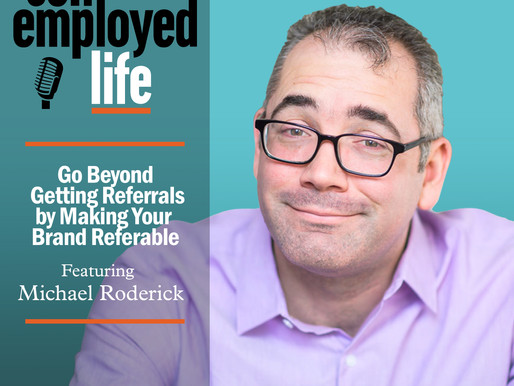 Michael Roderick - Go Beyond Getting Referrals by Making Your Brand Referable