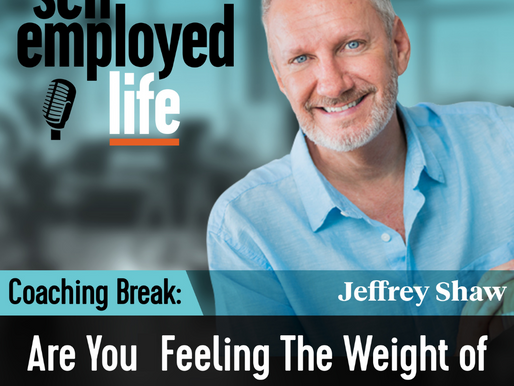 Coaching Break - Are You Feeling The Weight Weight Of The World On Your Shoulders?