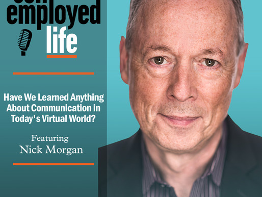 Nick Morgan - Have We Learned Anything About Communication in Today's Virtual World?