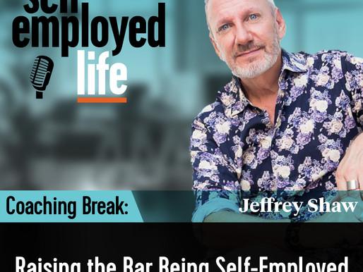 Coaching Break - Raising the Bar Being Self-Employed