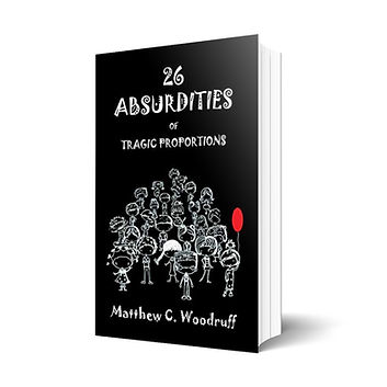 26 Absurdities of Tragic Proportions