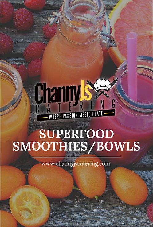ChannyJ's Superfood Smoothies/Bowl