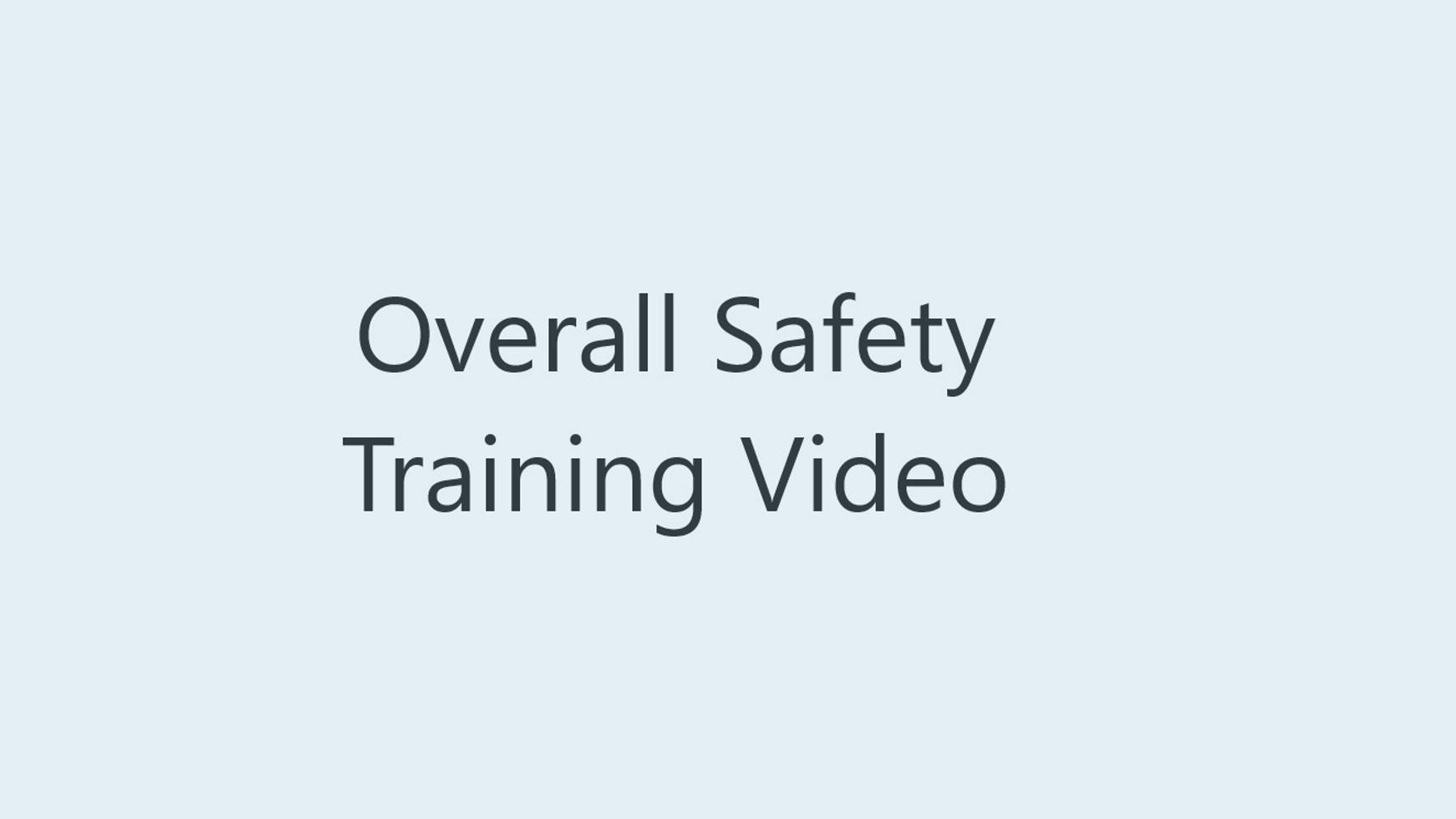 Overall Safety Training Video