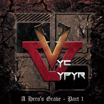 Vyc Vypyr - A Hero's Grave Part 1 (2014)