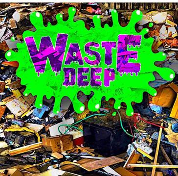 Waste Deep - (2019)