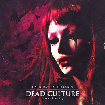 Dead Culture Society - Dark Days of Delusion (2014)
