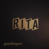 We Used to be Gunslingers - Sweet Rita (2014)