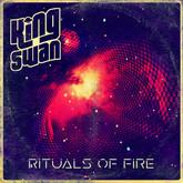 King Swan - Rituals of Fire (2016)