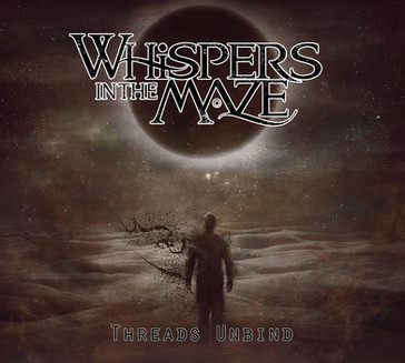 Whispers In The Maze - Threads Unbind (2019)