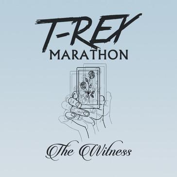 T-Rex Marathon - The Witness (Single) - (2018)
