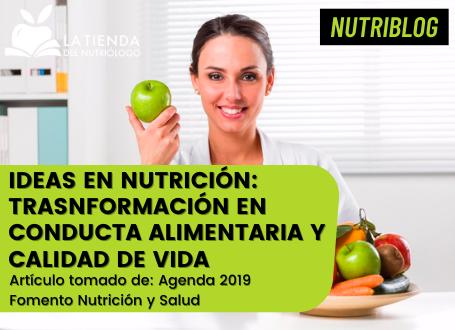 Ideas en nutrición: transformación en conducta alimentaria y calidad de vida
