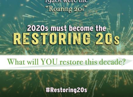 The RESTORING 20s!