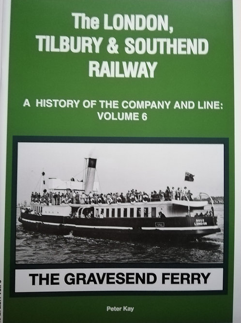 The London, Tilbury & Southend Railway: vol 6