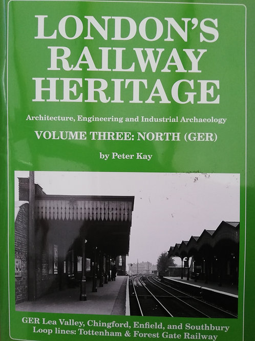 London's Railway Heritage: vol 3 North (GER)