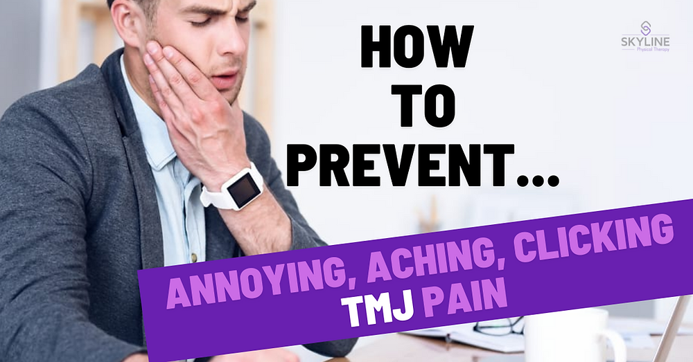 TMJ PAIN, TMJ PAIN RELIEF, PREVENT TMJ, WYCKOFF NJ, PHYSICAL THERAPY