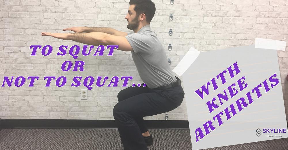 squat, squatting, knee arthritis, squatting with knee arthritis