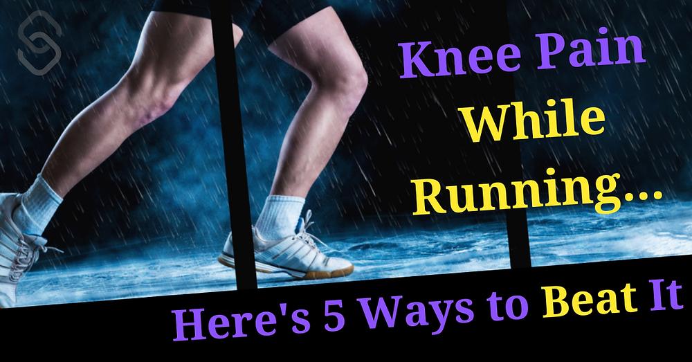 knee pain, running with knee pain, beat knee pain while running