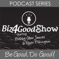2018-7-3 Biz4GoodShow Bobby Glen James &