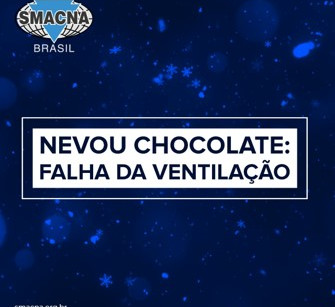 Nevou chocolate: Falha da ventilação