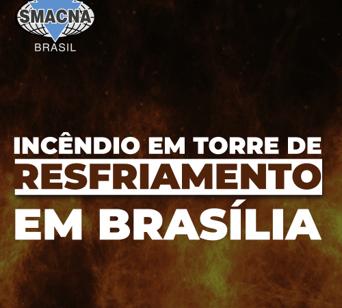 Incêndio em torre de resfriamento em Brasília