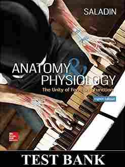 Anatomy and Physiology The Unity of Form and Function 8th Edition TEST BANK