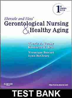 Gerontological Nursing and Healthy Aging 1st Canadian Test Bank Ebersole and Hes