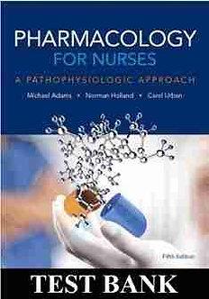 Pharmacology for Nurses A Pathophysiologic Approach 5th Edition Test Bank