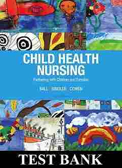 Child Health Nursing Partnering with Children and Families 3rd Edition Test Bank
