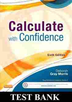 Calculate with Confidence 6th Edition Morris Test Bank